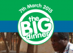 The BIG Dinner Saturday 7th March