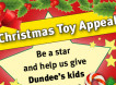 Christmas Toy Appeal – Dundee, Saturday 19th December